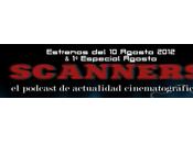 Estrenos Semana Agosto 2012 Especial Podcast Scanners