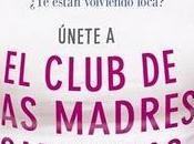 Reseña: club madres cabreadas
