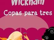 Reseña: Copas para tres Madeleine Wickham