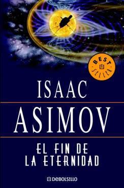 'El fin de la eternidad', de Isaac Asimov - Paperblog - photo#11