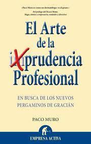 Reseña de «El arte de la prudencia profesional»