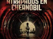 profundidad: Atrapados Chernóbil