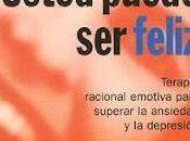 """""""Usted puede feliz.Terapia racional emotiva para superar ansiedad depresión"""", Albert Ellis"""