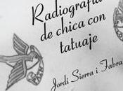 Radiografía chica tatuaje, Jordi Sierra Fabra
