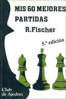 Mis 60 Mejores Partidas - Robert J. Fischer