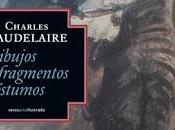"""Dibujos fragmentos póstumos"" Charles Baudelaire"