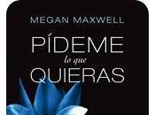 Reseña Pídeme quieras Megan Maxwell