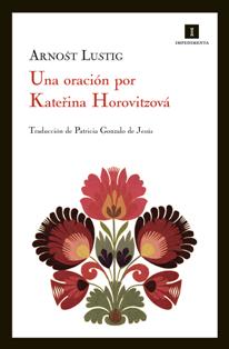 Una oración por Kateřina Horovitzová- Arnošt Lustig