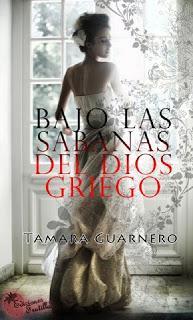 Reseña: Bajo las sábanas del dios griego ~ Tamara Guarnero