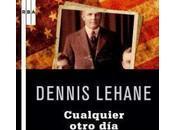 Cualquier otro día. Dennis Lehane