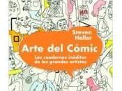 Arte cómic. cuadernos inéditos grandes artistas Steven Heller