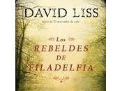 rebeldes Filadelfia David Liss