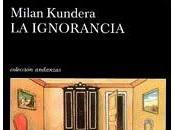 ignorancia- Milan Kundera