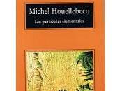 """""""Las partículas elementales"""" Michel Houellebecq"""