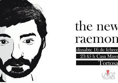 [Noticia] Concierto telúrico de The New Raemon el sábado 16, en Tortosa