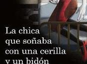 """Millenium chica soñaba cerilla bidón gasolina"" (Stieg Larsson, 2006)"
