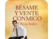 Reseña Bésame vente conmigo Olivia Ardey