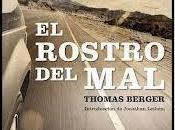 RESEÑA ROSTRO MAL, Thomas Berger