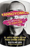 'ANNOYOMICS: EL ARTE DE MOLESTAR PARA GANAR DINERO'