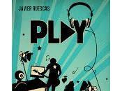 Reseña: Play (Javier Ruescas)