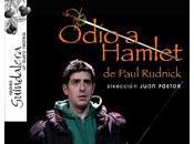 Teatro guindalera, odio hamlet: razones para acabar perdido nada