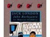 John Barleycorn. memorias alcohólicas, Jack London