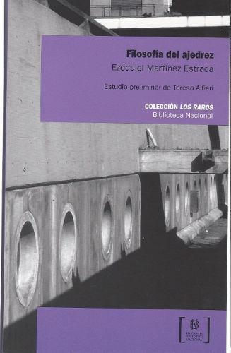 Filosofia Del Ajedrez . Ezequiel Martinez Estrada