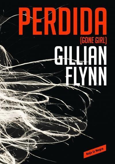 Reseña de Literatura | Perdida (Gone Girl), de Gillian Flynn. Nunca has leído nada igual