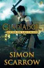 Lucha en las calles (Gladiador II) Simon Scarrow