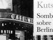"""Volker kutscher; """"sombras sobre berlín""""."""