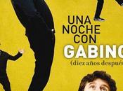 noche Gabino… igual hace diez años
