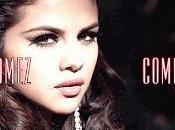 Selena Gómez Come (Canción Completa)