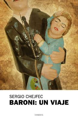 Baroni: un viaje. Sergio Chejfec.
