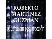 Muerte resurrección (Roberto Martínez Guzmán)