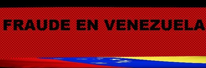 ELECCIONES VENEZUELA 2013-FRAUDE