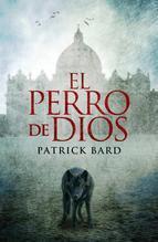 Perro de Dios - Patrick Bard