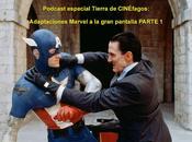 Podcast Tierra CINÉfagos -especial adaptaciones Marvel gran pantalla PARTE