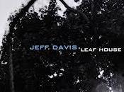 JEFF DAVIS: Leaf House