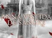 Reseña: Anna vestida sangre, Kendare Blake. Entre fantasmas anda juego.