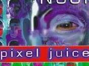 'Pixel juice', Jeff Noon