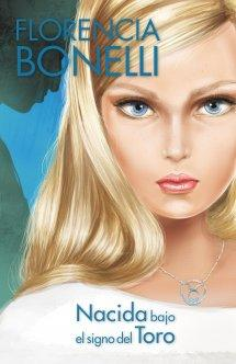 Lo nuevo de Florencia Bonelli en literatura juvenil: Nacida bajo el signo del Toro