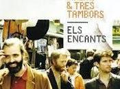 ALBERT CIRERA TRES TAMBORS: Encants