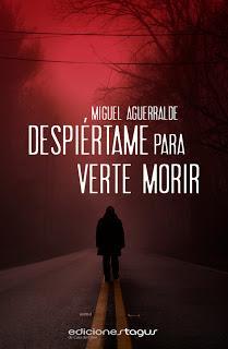 Despiértame Para Verte Morir - Miguel Aguerralde