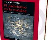 Wagner, antisemitismo libro judaísmo música Vanguardia