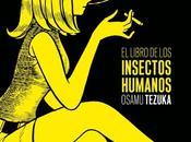 """Astiberri publicará libro insectos humanos"""" Osamu Tezuka julio"""