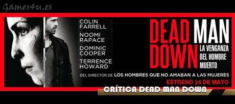 deadmandown Dead Man Down, crítica de la película de acción y suspense