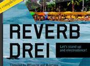 Reverb Drei: Let's stand electrodance!