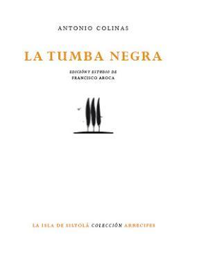 Antonio Colinas. La tumba negra