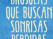 Reseña Literatura Brújulas buscaban sonrisas perdidas, Albert Espinosa