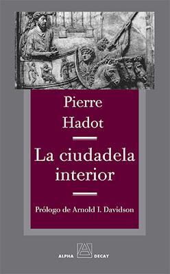 Pierre Hadot. La ciudadela interior